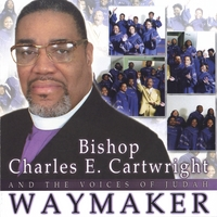 Bishop Charles E. Cartwright and the Voices of Judah | Waymaker