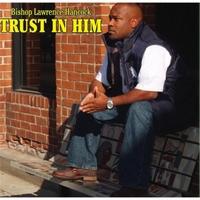 Bishop Lawrence Hancock | Trust in Him