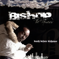 Bishop the Nemesis | Death Before Dishonor