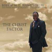 Bishop W. L. Washington & The Power House of Deliverance Cathedral Choir | The Christ Factor