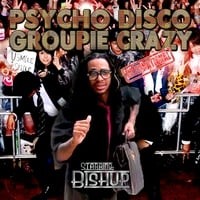Bishup | Psycho Disco Groupie Crazy International