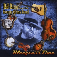 Bj Blue And The Boogie Grass Band | Bluegrass Time