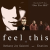 "Bethany Joy Galeotti (featuring Enation): Feel This (from the hit TV show ""One Tree Hill"")"
