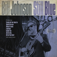 Bill Johnson | Still Blue