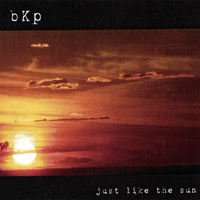 Bkp | Just Like the Sun