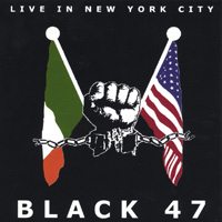 Black 47 | Live in New York City