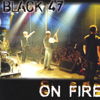 Black 47 | On Fire