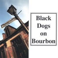 The Black Dogs | Black Dogs on Bourbon