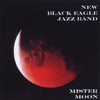 New Black Eagle Jazz Band | Mister Moon