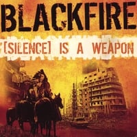 Blackfire | [Silence] Is A Weapon (double disc album)