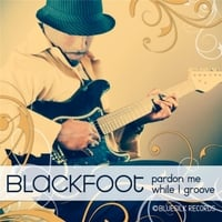 Blackfoot | Pardon Me While I Groove