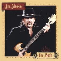 Jim Blackie | I'm Back