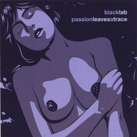 Black Lab | Passion Leaves A Trace