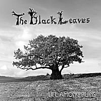 The Black Leaves | Life Among Ruins