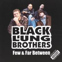 Black Lung Brothers | Few & Far Between