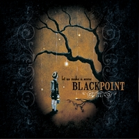Blackpoint | Let Us Make A Scene