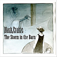 Black Prairie | The Storm in the Barn