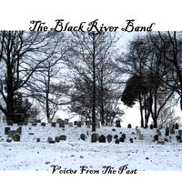 The Black River Band | Voices From the Past