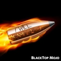 Blacktop Mojo | I Will Ramble On