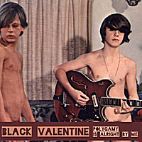 Black Valentine | Polygamy Is Alright By Me
