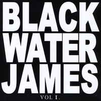 Blackwater James | Blackwater James Vol. I