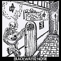 Blackwater Noise | For Never and Ever