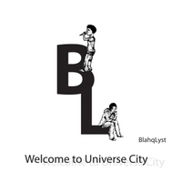 Blahqlyst | Welcome to Universe City