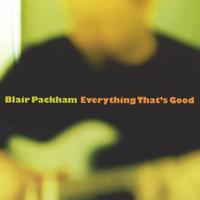 Blair Packham | Everything That's Good
