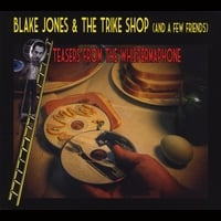 Blake Jones & The Trike Shop | Teasers from the Whispermaphone
