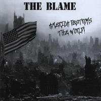 The Blame | America Destroys the World