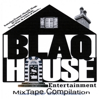 Blaq House Ent. | Blaq House Mix Tape Compilation