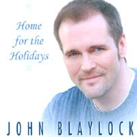 John Blaylock | Home for the Holidays