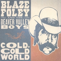 Blaze Foley & the Beaver Valley Boys | Cold, Cold World