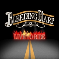 Bleeding Harp | Live to Ride