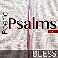 Bless | Poetic Psalms
