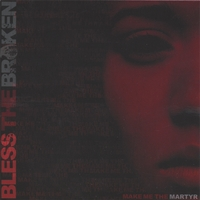 Bless the Broken | Make Me The Martyr