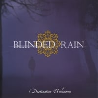 Blinded Rain | Destination Unknown