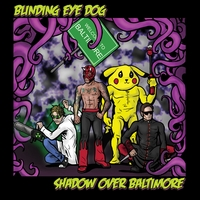 Blinding Eye Dog | Shadow Over Baltimore