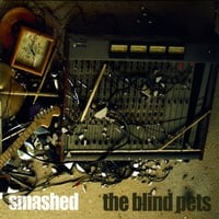 The Blind Pets | Smashed