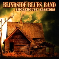 Blindside Blues Band | Smokehouse Sessions