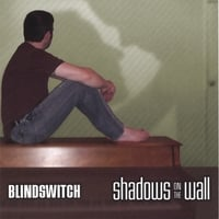 BLINDSWITCH | SHADOWS ON THE WALL