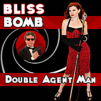 Bliss Bomb | Double Agent Man