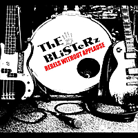 The Blisterz | Rebels Without Applause