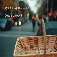 Richard Bliwas | Uncovered
