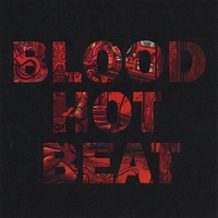 Blood Hot Beat | Blood Hot Beat