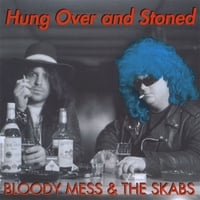 Bloody Mess & The Skabs | Hung Over & Stoned