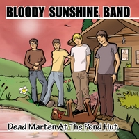 Bloody Sunshine Band | Dead Marten At the Pond Hut
