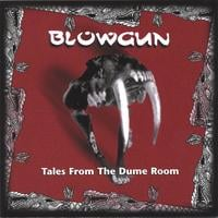 Blowgun | Tales from the Dume Room