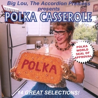 Big Lou, the Accordion Princess | Polka Casserole