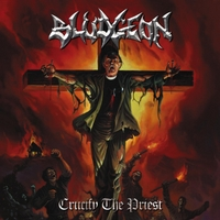 Bludgeon | Crucify the Priest